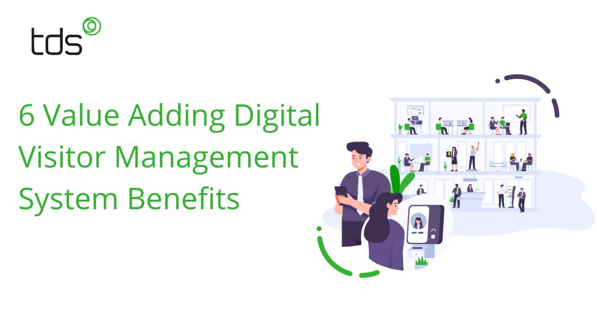 6-Value-Adding-Digital-Visitor-Management-System-Benefits