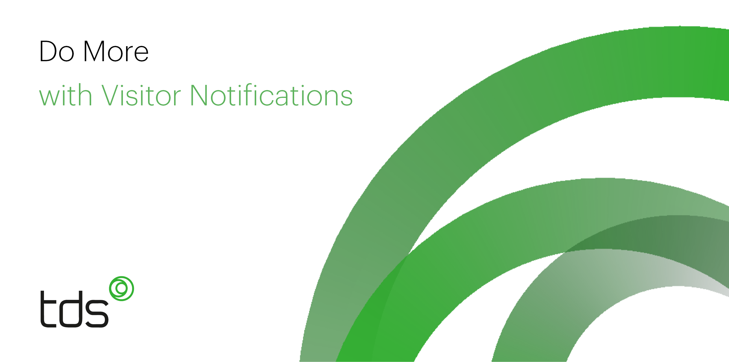 Do More With Visitor Notificaitons