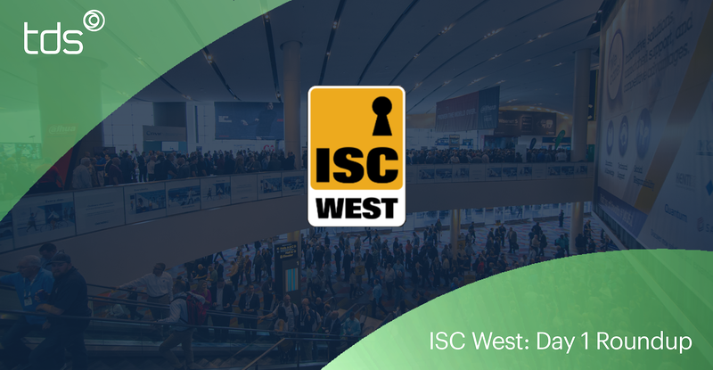 ISC West Day 1 Roundup
