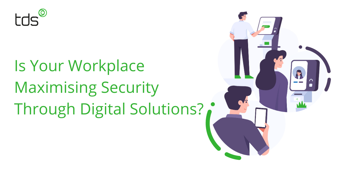 Is-Your-Workplace-Maximising-Security-With-Digital-Solutiosn