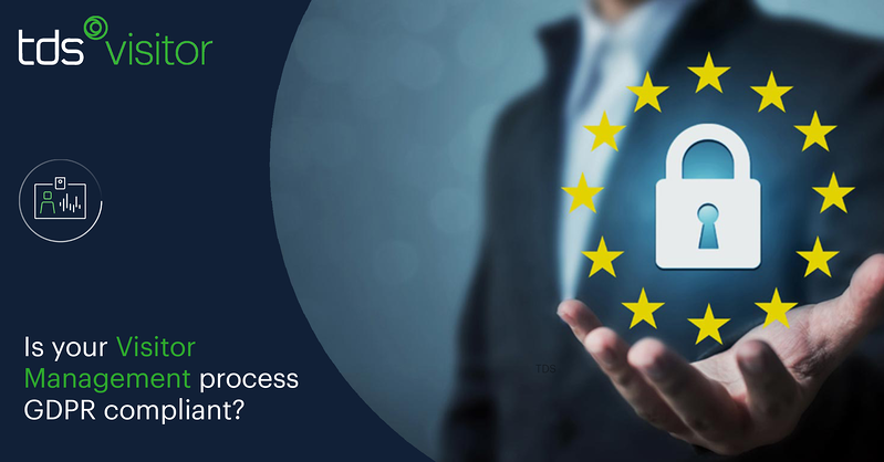 Is your Visitor Management process GDPR compliant