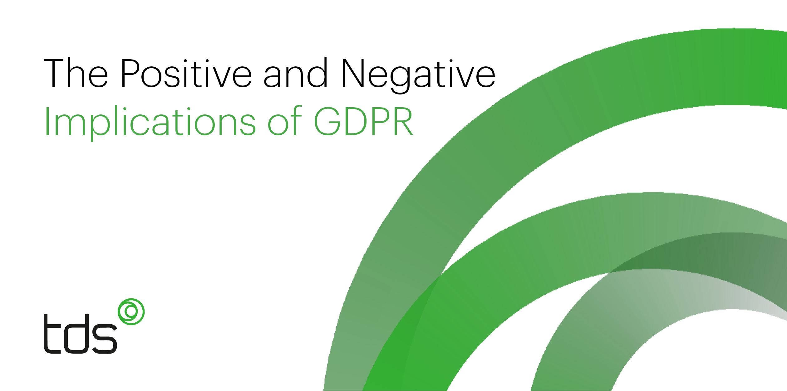 The Positive and Negative Implications of GDPR