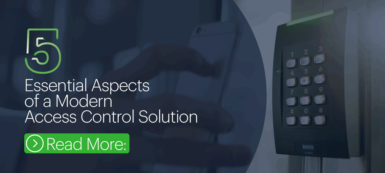 5 Essential Aspects of a Modern Access Control Solution