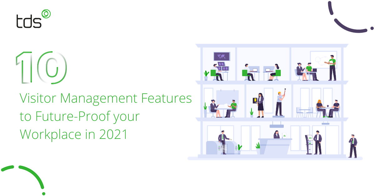 10 Visitor Management Features to Future-Proof your Workplace in 2021