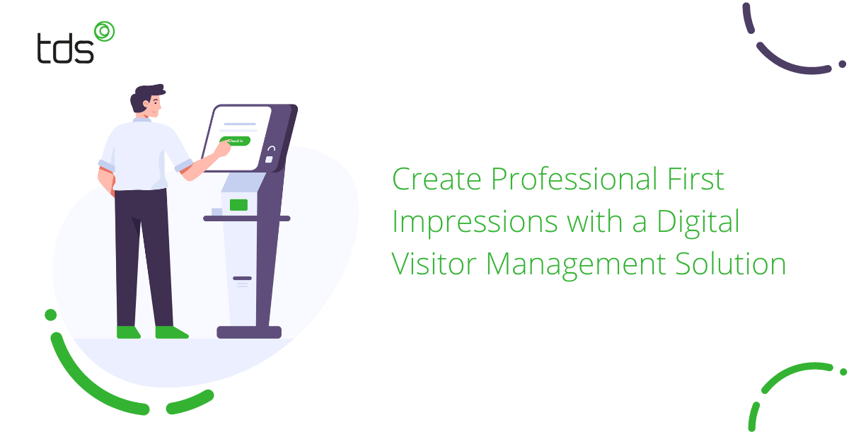 Create Professional First Impressions with a Digital Visitor Management System